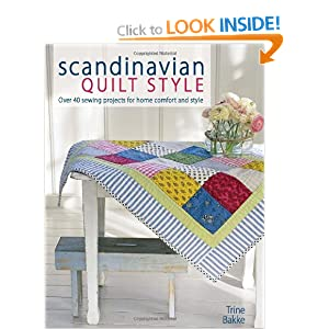 Scandinavian Quilt Style: Over 40 Sewing Projects for Home Comfort and Style