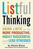 Listful Thinking: Using Lists to Be More Productive, Successful and Less Stressed