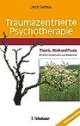 Traumazentrierte Psychotherapie: Theorie, Klinik und Praxis - Mit einem Vorwort von Luise Reddemann