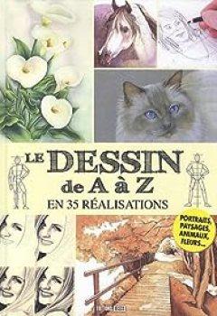 Livres Couvertures de Le Dessin De A à Z En 35 Réalisations