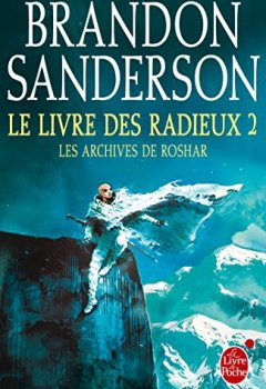 Brandon Sanderson - Le Livre des Radieux, Volume 2 (Les Archives de Roshar, Tome 2)