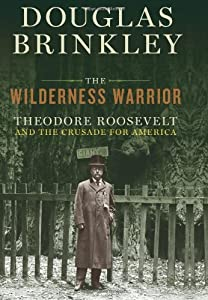 "Cover of ""The Wilderness Warrior: Theodor..."