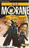 Bob Morane, tome 57 : Les yeux de l'ombre jaune