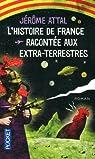L'histoire de France racontée aux extra-terrestres