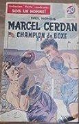 Marcel Cerdan Champion de Boxe - Paul Mongis - Éditions Rouff, coll. « Patrie » Sois Un Homme