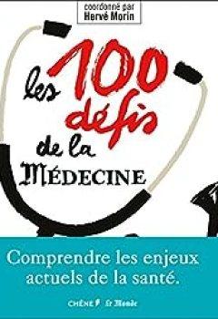 Livres Couvertures de Les 100 Défis De La Médecine