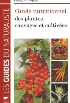Livres Couvertures de Guide nutritionnel des plantes sauvages et cultivées