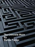 The Concrete Maze