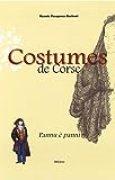 Costumes de Corse : Pannu è panni XVIe-XXe siècle