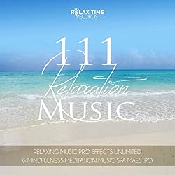 111 Relaxation Music - Spa, Massage, Relaxation, Meditation, Sleep Therapy, Relax Sessions, Natural White Noise
