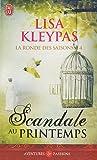 La ronde des saisons, Tome 4 : Scandale au printemps par Lisa Kleypas