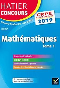Livres Couvertures de Hatier Concours CRPE 2019 - Mathématiques tome 1 - Epreuve écrite d'admissibilité
