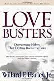 Love Busters: Overcoming Habits That Destroy Romantic Love