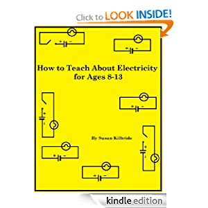 How to Teach About Electricity for Ages 8-13 (How To Teaching Guides)