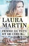 Laura Martin : Femme de tête et de coeur...