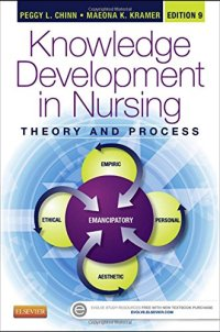 Knowledge Development in Nursing: Theory and Process, 9e (Chinn,Integrated Theory and Knowledge Development in Nursing)