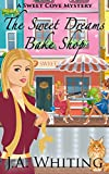 The Sweet Dreams Bake Shop (A Sweet Cove Mystery Book 1)