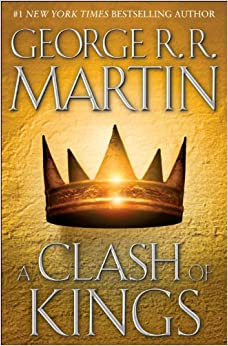 A Clash of Kings (A Song of Ice and Fire, Book 2): George R.R. Martin: 9780553108033: Amazon.com: Books
