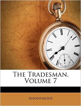 The Tradesman Volume 7 Anonymous 9781173916909 Books