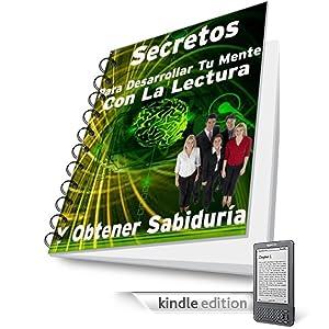 Secretos para desarrollar la mente con la lectura y obtener sabiduría (Spanish Edition)