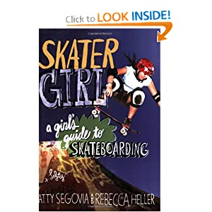 Skater Girl: A Girl's Guide to Skateboarding