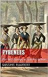 Pyrénées: Par les champs et par les grèves