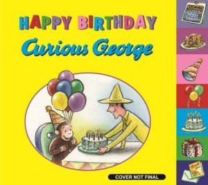 Happy Birthday, Curious George by H. A. Rey | Featured Book of the Day | wearewordnerds.com