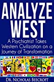 Analyze West: A Psychiatrist Takes Western Civilization on a Journey of Transformation