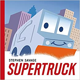 Supertruck by Stephen Savage, Superhero Storytime