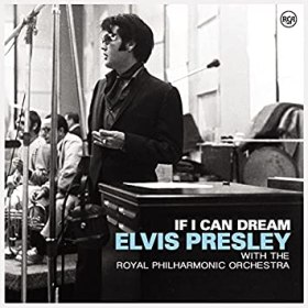 """Elvis Presley  """"If I Can Dream: Elvis Presley With Royal Phil Orchestra"""""""