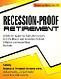 Recession-Proof Retirement: Safe Strategies to Manage Wealth and Retirement Income