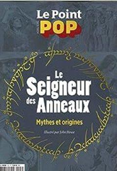 Livres Couvertures de Le Point Pop Hs N 3 Le Seigneur Des Anneaux, Mythes Et Origines   Avril 2018
