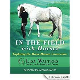 In The Field With Horses: Exploring the Horse-Human Connection