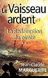 Le Vaisseau ardent, tome 2: La Rédemption du pirate