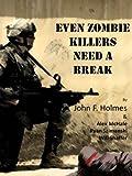 Even Zombie Killers Need A Break (Zombie Killer Blues)