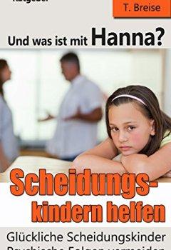 Cover von Und was ist mit Hanna?  Scheidungskindern helfen  - Glückliche Scheidungskinder: Psychische Folgen vermeiden