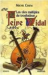 Les vies multiples du troubadour Peire Vidal