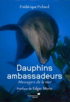 Livres Couvertures de Dauphins ambassadeurs, Messagers de la mer
