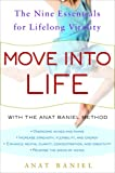Move into Life: The Nine Essentials for Lifelong Vitality by Anat Baniel