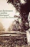 Que deviennent les jardins historiques ? : Un état des lieux