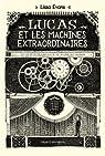 Lucas et les machines extraordinaires
