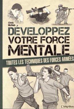 Livres Couvertures de Développez votre force mentale : Toutes les techniques des forces armées