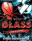 The Weight of Glass
