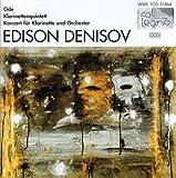 Edison Denisov: Ode / Clarinet Quintet / Clarinet Concerto