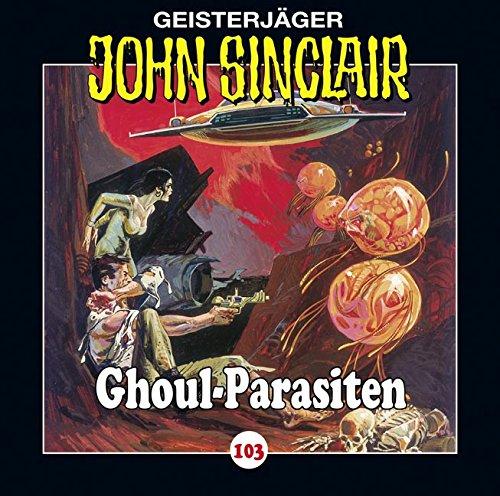 John Sinclair (103) Ghoul-Parasiten - Lübbe Audio 2015