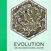 Evolution oder Das Rätsel von allem , was lebt / Jan Paul Schutten / Floor Rieder