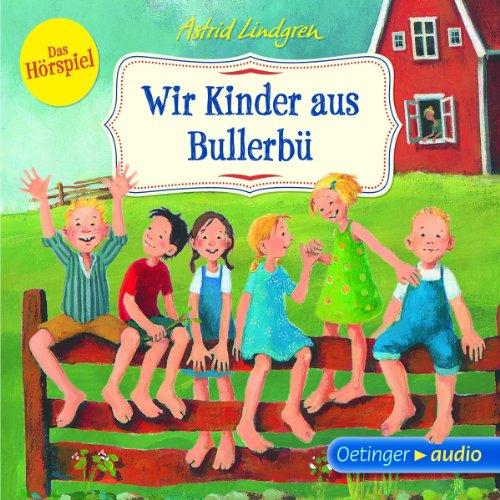 Astrid Lindgren - Wir Kinder aus Bullerbü (Oetinger Media)