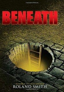Beneath by Roland Smith| wearewordnerds.com