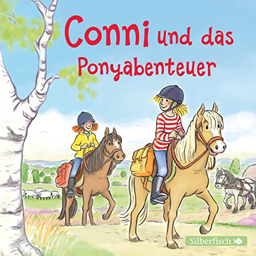 Meine Freundin Conni (27) Conni und das Ponyabenteuer - Edition Silberfisch 2016