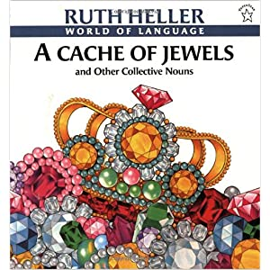A Cache of Jewels and Other Collective Nouns, by Ruth Heller